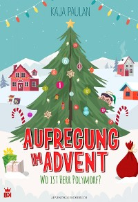 Cover Aufregung im Advent - Wo ist Herr Polymorf?