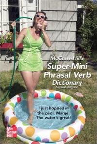 Cover McGraw-Hill's Super-Mini Phrasal Verb Dicitonary