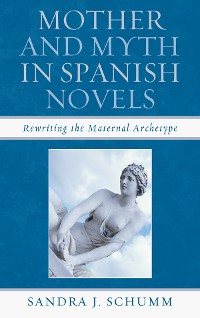 Cover Mother & Myth in Spanish Novels