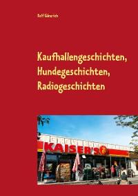 Cover Kaufhallengeschichten, Hundegeschichten, Radiogeschichten