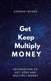 Cover Get Keep Multiply Money
