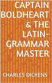 Cover Captain Boldheart & the Latin-Grammar Master