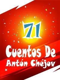 Cover 71 Cuentos De Antón Chéjov