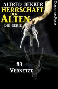 Cover Vernetzt (Herrschaft der Alten - Die Serie  3)