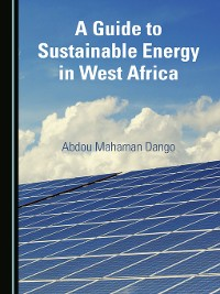 Cover A Guide to Sustainable Energy in West Africa