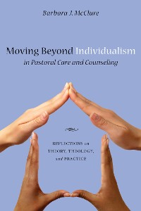 Cover Moving Beyond Individualism in Pastoral Care and Counseling