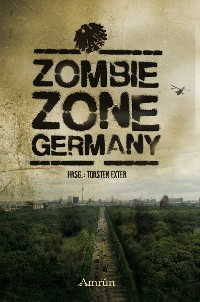 Cover Zombie Zone Germany: Die Anthologie