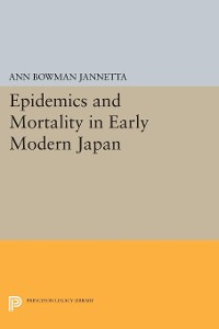 Cover Epidemics and Mortality in Early Modern Japan