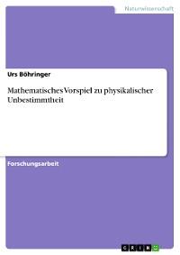 Cover Mathematisches Vorspiel zu physikalischer Unbestimmtheit