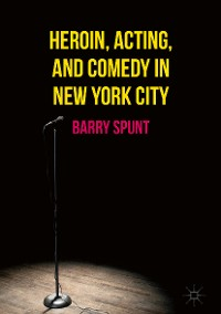 Cover Heroin, Acting, and Comedy in New York City