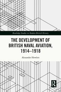 Cover Development of British Naval Aviation, 1914-1918