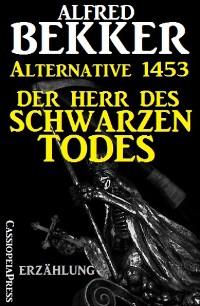 Cover Alternative 1453: Der Herr des Schwarzen Todes