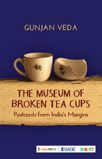 Cover The Museum of Broken Tea Cups