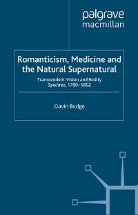 Cover Romanticism, Medicine and the Natural Supernatural