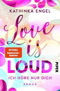 Cover Love is Loud – Ich höre nur dich