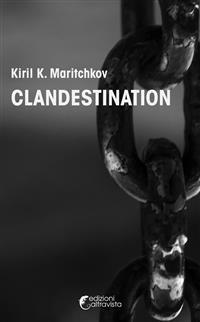 Cover Clandestination - Kiril K. Maritchkov