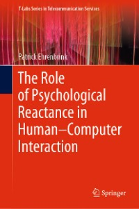 Cover The Role of Psychological Reactance in Human–Computer Interaction
