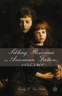 Cover Sibling Romance in American Fiction, 1835-1900