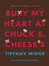 Cover Bury My Heart at Chuck E. Cheese's