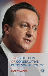 Cover The Evolution of Conservative Party Social Policy