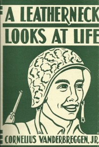 Cover Leatherneck Looks At Life