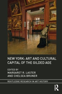 Cover New York: Art and Cultural Capital of the Gilded Age
