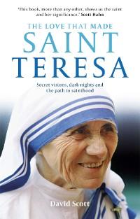 Cover The Love that Made Saint Teresa
