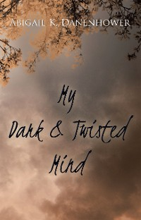 Cover My Dark & Twisted Mind
