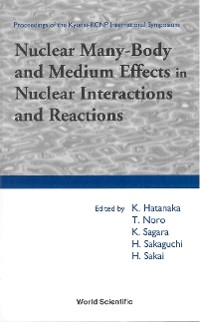 Cover Nuclear Many-body And Medium Effects In Nuclear Interactions And Reactions, Proceedings Of The Kyudai-rcnp International Symposium