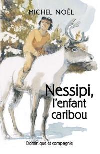 Cover Nessipi, l'enfant caribou