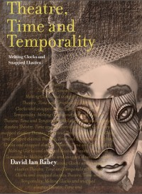 Cover Theatre, Time and Temporality