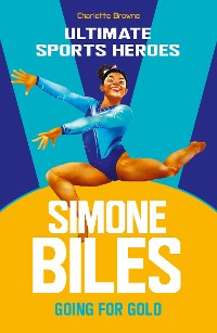 Cover Simone Biles (Ultimate Sports Heroes)