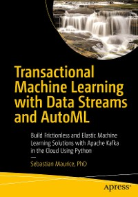 Cover Transactional Machine Learning with Data Streams and AutoML