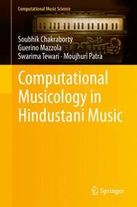 Cover Computational Musicology in Hindustani Music