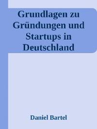 Cover Grundlagen zu Gründungen und Startups in Deutschland