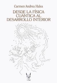 Cover Desde la física cuántica al desarrollo interior