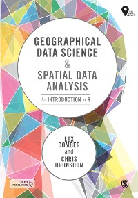 Cover Geographical Data Science and Spatial Data Analysis