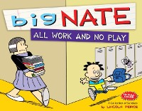 Cover Big Nate All Work and No Play