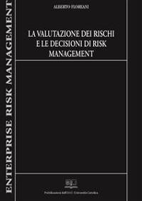 Cover La valutazione dei rischi e le decisioni di risk management