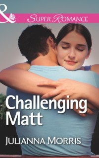 Cover Challenging Matt (Mills & Boon Superromance) (Those Hollister Boys, Book 2)