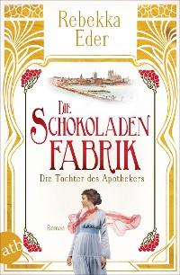 Cover Die Schokoladenfabrik - Die Tochter des Apothekers