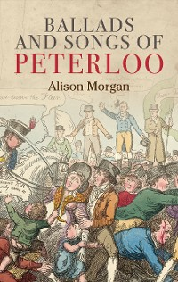 Cover Ballads and songs of Peterloo