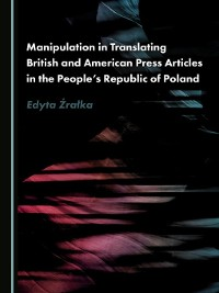 Cover Manipulation in Translating British and American Press Articles in the People's Republic of Poland