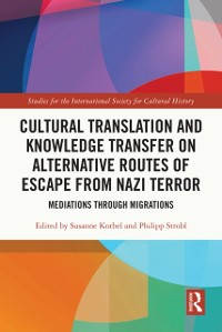 Cover Cultural Translation and Knowledge Transfer on Alternative Routes of Escape from Nazi Terror