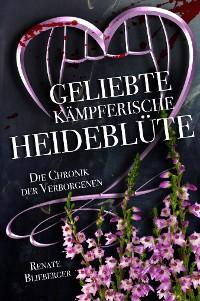 Cover Die Chronik der Verborgenen - Geliebte kämpferische Heideblüte