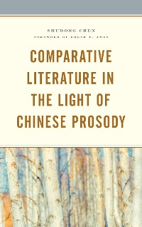 Cover Comparative Literature in the Light of Chinese Prosody
