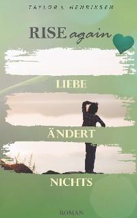 Cover Rise Again - Liebe ändert nichts