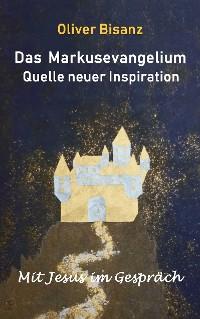 Cover Das Markusevangelium - Quelle neuer Inspiration