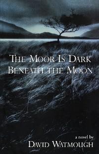 Cover The Moor is Dark Beneath the Moon