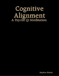 Cover Cognitive Alignment: A Psyche Qi Meditation